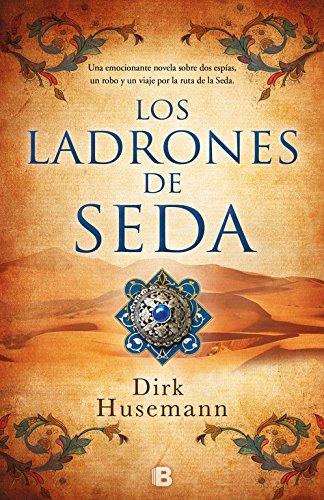 Los ladrones de seda (Histórica) por Dirk Husemann
