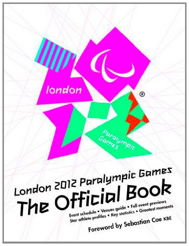 London 2012 Paralympic Games: the Official Book (Press Association Sport)
