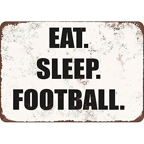 Mangiare. Sonno. Calcio. Vintage Look divertente metallo Tin Sign 30,5x 45,7cm