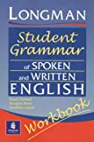 Longmans Student Grammar of Spoken and Written English Workbook (Grammar Reference)