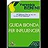Guida bionda per influencer
