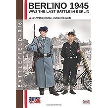 Berlino 1945: ww2 the last battle in Berlin (Battlefield)
