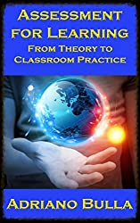 Aseesment for Learning: from Theory to Classroom Practice