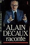 Alain Decaux raconte : Tome 1