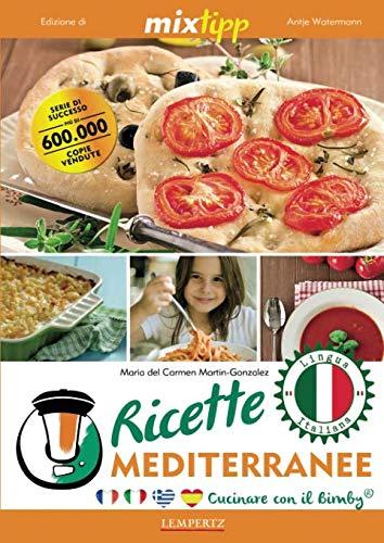 Ricette mediterranee - Cucinare con il Bimby (Kochen mit dem Thermomix)