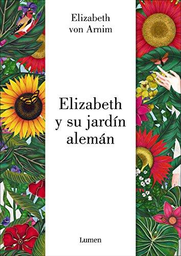 Elizabeth y su jardín alemán (LIBROS ILUSTRADOS) por Elizabeth Von Arnim