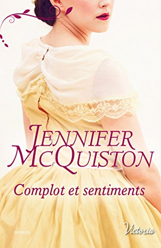 Complot et sentiments (Très cher journal t. 3) par Jennifer McQuiston