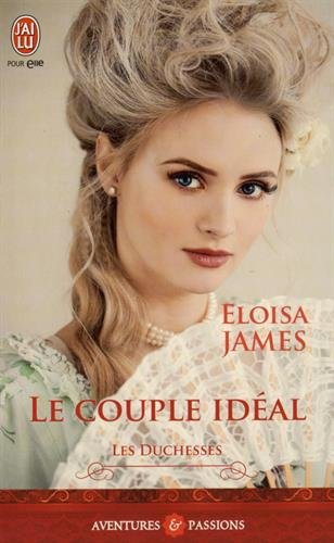 Les duchesses, Tome 2 : Le couple idéal par Eloisa James