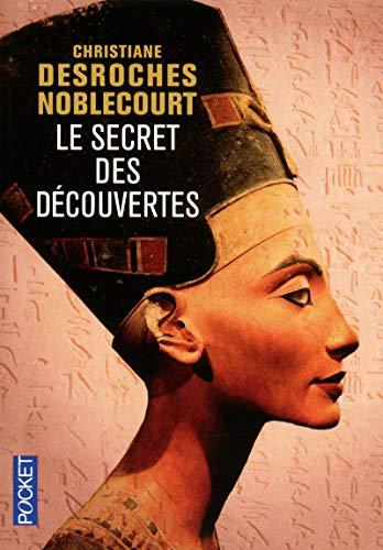 Le secret des découvertes par Christiane DESROCHES NOBLECOURT