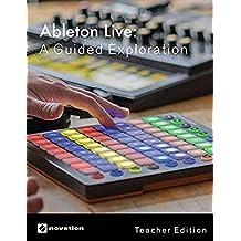 Ableton Live: A Guided Exploration (Teacher Edition)