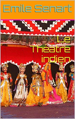 Le Théâtre indien   par Emile Senart