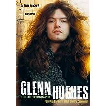 Glenn Hughes: The Autobiography (English Edition)