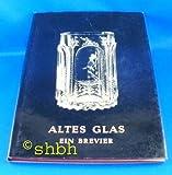 Altes Glas - ein Brevier