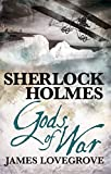 Front cover for the book Sherlock Holmes: Gods of War by James Lovegrove