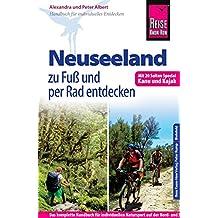 Reise Know-How: Neuseeland zu Fuß und per Rad entdecken (mit 20 Seiten Special Kanu und Kajak): Das komplette Handbuch für individuellen Natursport auf der Nord- und Südinsel (Reiseführer)