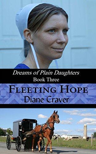 Fleeting Hope Dreams Of Plain Daughters Book Three Volume 3