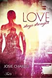 Love stays stronger: Teil 2