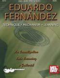 Eduardo Fernandez: Technique, Mechanism, Learning (Guitar Heritage (Mel Bay))