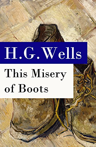 This Misery of Boots (or Socialism Means Revolution) - The original unabridged edition (English Edition) (Revolution-boot)