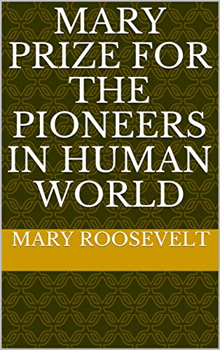 Mary Prize for the Pioneers in Human World (English Edition)