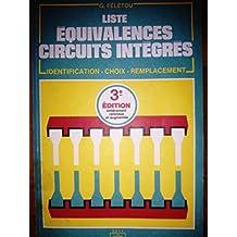 Liste d'équivalences circuits intégrés : Circuits intégrés analogiques, linéaires, circuits intégrés logiques, mémoires, microprocesseurs, micro-ordinateurs