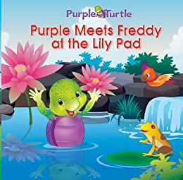 Purple Turtle - Purple Meets Freddy at the Lily Pad by [Skroback Hennessey, Gail]