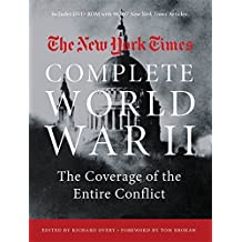 The New York Times Complete World War II: The Coverage of the Entire Conflict by The New York Times (2016-09-20)