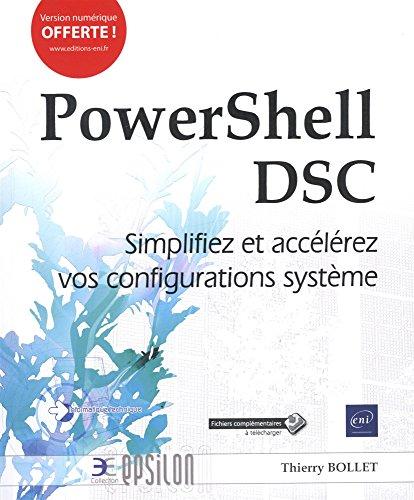 PowerShell DSC - Simplifiez et accélérez vos configurations système par Thierry BOLLET
