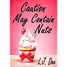 Caution May Contain Nuts: A Very British Erotic Romance! (English Edition)