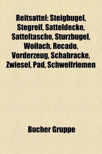Reitsattel: Steigbugel, Stegreif, Satteldecke, Satteltasche, Sturzbugel, Woilach, Recado, Vorderzeug, Schabracke, Zwiesel, Pad, Sc