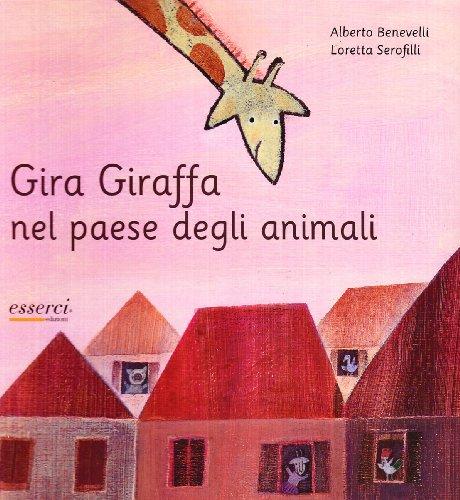 Gira Giraffa nel paese degli animali. Ediz.