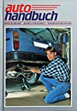 autohandbuch 12 mach es selbst Schritt für Schritt Reparatur und Pflege