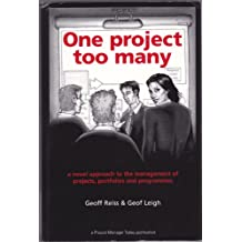 One Project Too Many: A Novel Approach to the Management of Projects, Portfolios and Programmes