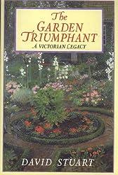 Garden Triumphant: A Victorian Legacy by David C. Stuart (1988-10-27)
