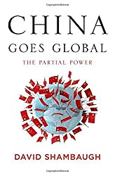 China Goes Global: The Partial Power by David Shambaugh (2013-02-18)