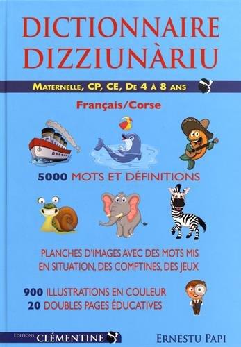 Dictionnaire illustré Français/Corse : Maternelle, CP, CE1 De 4 à 8 ans