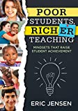 Poor Students, Richer Teaching: Mindsets That Raise Student Achievement (The Science Behind Students' Emotional States)