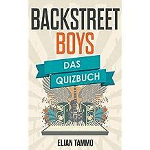 Backstreet Boys: Das Quizbuch von Lou Pearlman über Nick Carter bis Quit Playin Games with My Heart