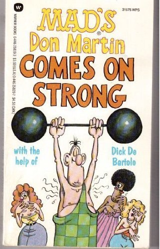 Mad's Don Martin Comes on Strong by Don Martin (1987-03-03)