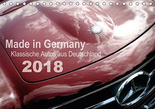Made in Germany - Klassische Autos aus Deutschland (Tischkalender 2018 DIN A5 quer): Alte Karossen in faszinierenden Detailaufnahmen (Monatskalender. [Kalender] [Apr 01, 2017] Silberstein, Reiner