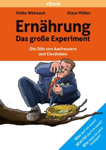 Ernährung Das große Experiment. Die Diät von Aasfressern und Eierdieben.