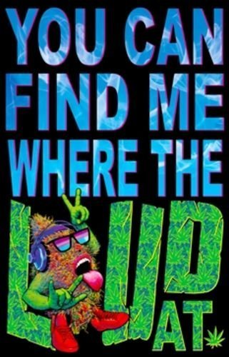 You Can Find Me Where the Loud At Blacklight Reactive Poster by Scorpio Posters