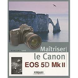 Maîtriser le Canon EOS 5D Mk II