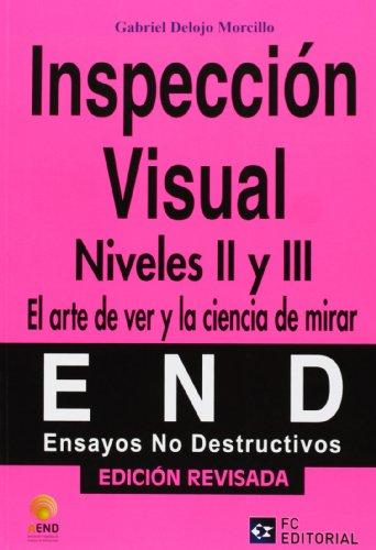 Inspección visual. Niveles II y III (Ensayos no destructivos - AEND) por GABRIEL DELOJO MORCILLO