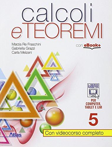 Calcoli e teoremi. Per gli Ist. tecnici. Con e-book. Con espansione online: 5