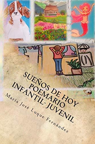 Sueños de Hoy: Poemario Infantil-Juvenil por María José Luque Fernández