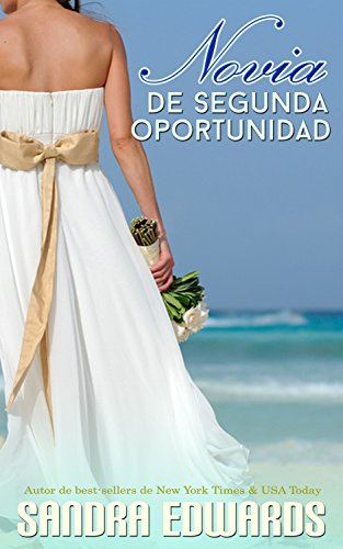 Novia de Segunda Oportunidad (Romance de Bahía Zafiro nº 1) por Sandra Edwards