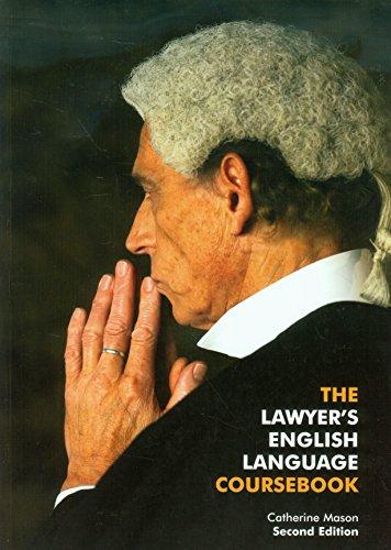 The Lawyer's English Language Coursebook por Catherine Mason