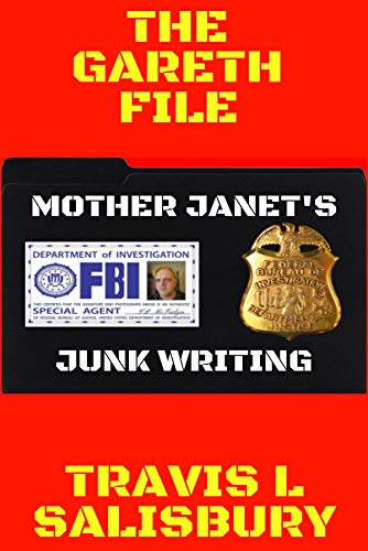 The Gareth File: Mother Janets Junk Writing (English Edition ...