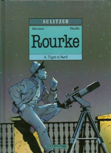 Rourke, Tome 4 : Tigre d'avril